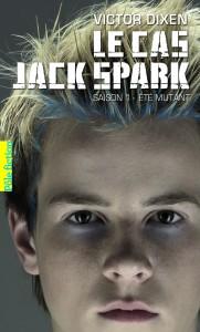 Dixen Victor - Le Cas Jack Spark saison 1 Eté mutant (poche)