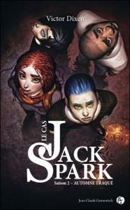 Dixen Victor - Le Cas Jack Spark saison 2 Automne Traqué