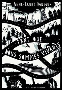 Bondoux Anne-Laure - Tant que nous sommes vivants