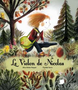 Le violon de Nicolas, illustré par Clotilde Perrin, à paraître chez Feuilles de menthe cet automne.