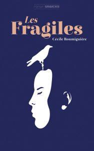 Les Fragiles, X'prim Sarbacane, 2016.