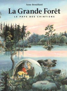 La Grande Forêt Anne Brouillard Pastel. 2016